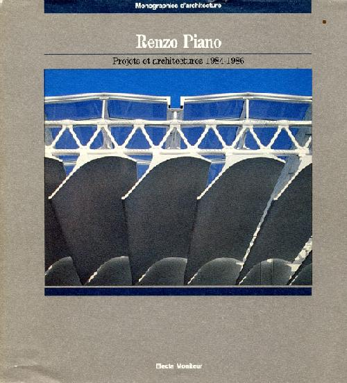 Renzo Piano. Projets et architectures 1984-1986