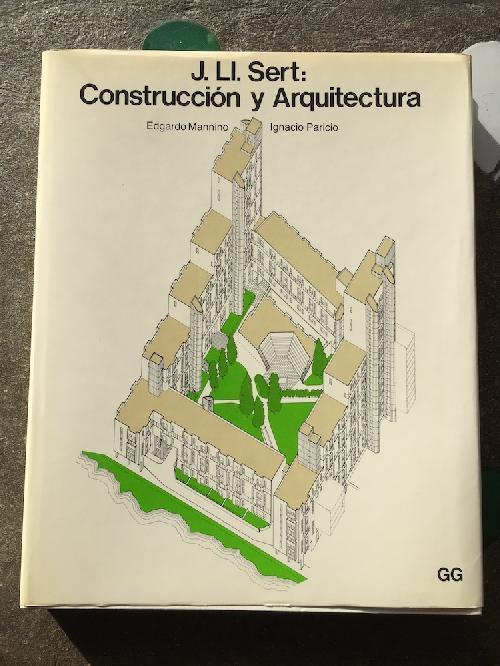 J. Ll. Sert: Construccion y Arquitectura
