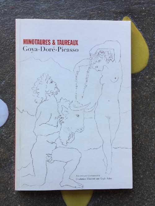 MINOTAURES & TAUREAUX Goya - Doré - Picasso