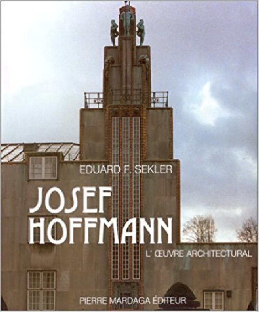 Josef Hoffmann. L'oeuvre architectural