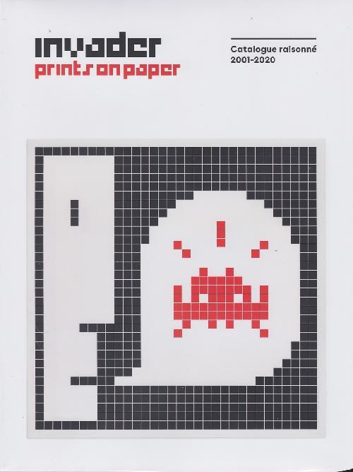 Invader Prints on Paper - Catalogue raisonné 2001-2020