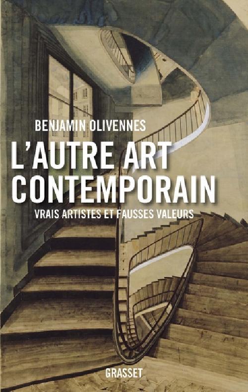 L'autre art contemporain - Vrais artistes et fausses valeurs