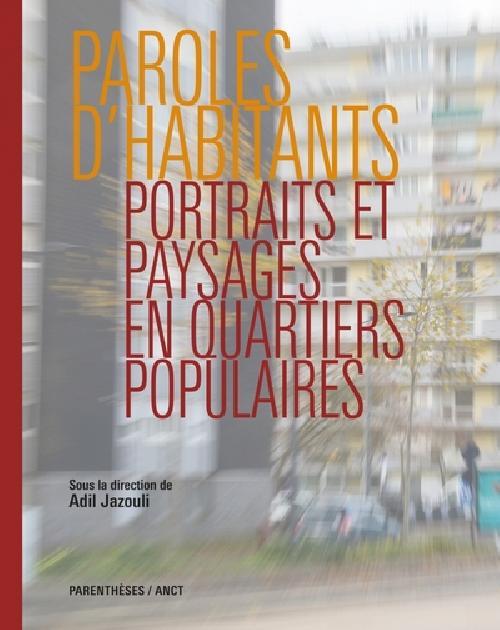Paroles d'habitants - Portraits et paysages en quartiers populaires