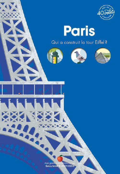 Paris - Qui a construit la Tour Eiffel ? Avec + de 40 volets à soulever