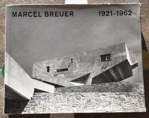 MARCEL BREUER 1921-1962