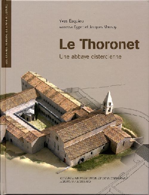 Le Thoronet. Une abbaye cistercienne avec 1 DVD