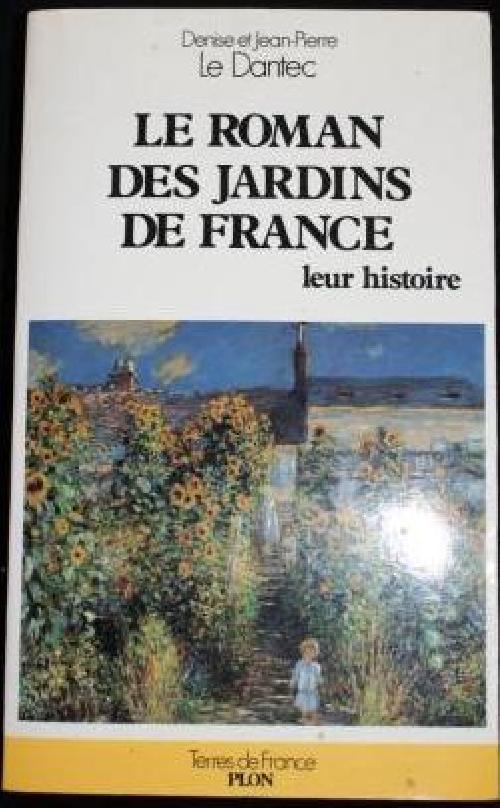 Le roman des jardins de France, leur histoire