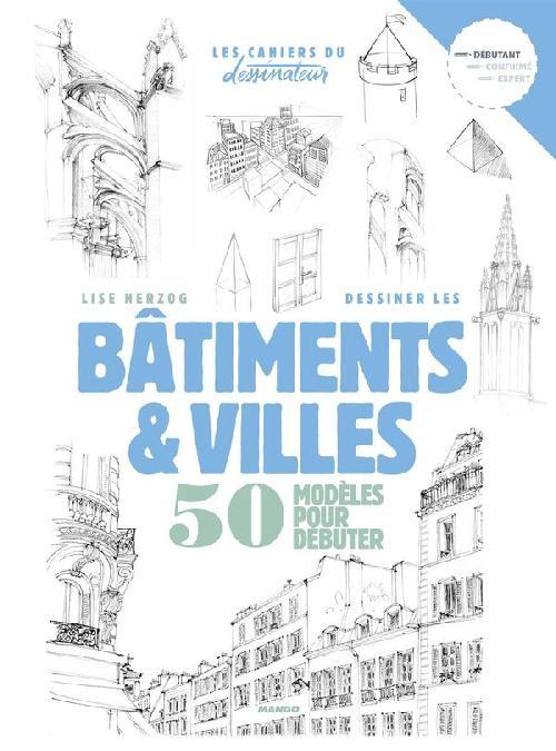 Dessiner les bâtiments et villes: 50 modèles pour débuter