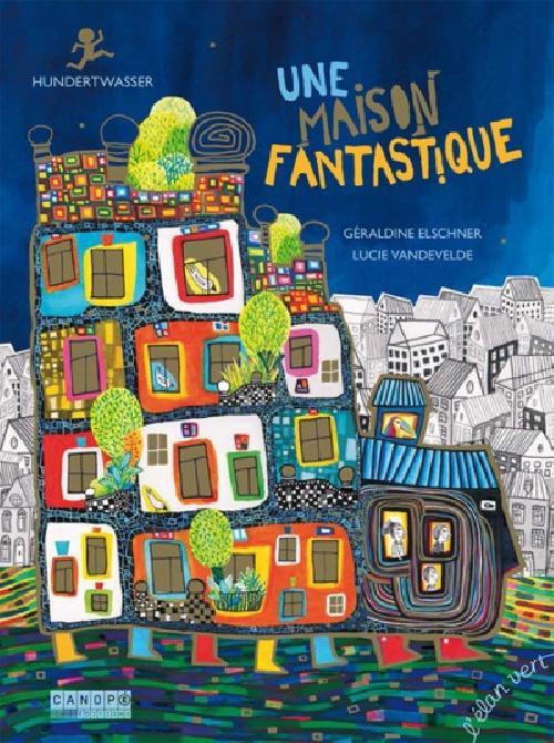 Une maison fantastique - Hundertwasser