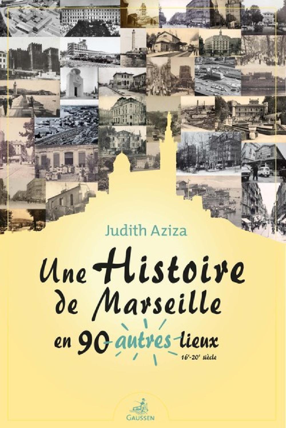 Une histoire de Marseille en 90 autres lieux - 16e-20e siècle