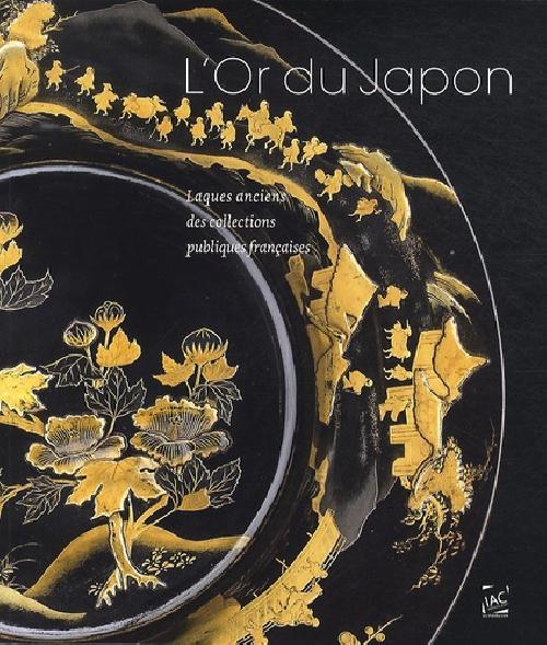 L'Or du Japon - Laques anciens des collections publiques françaises
