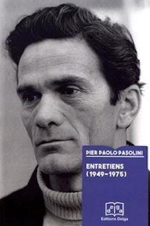 Entretiens (1949-1975) - Pier Paolo Pasolini