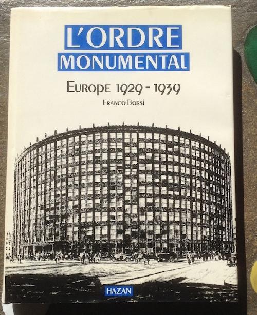 L'Ordre monumental : Europe 1929 - 1939
