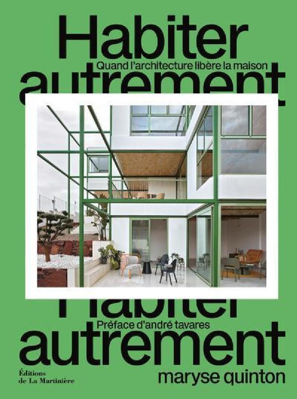 Habiter autrement - Quand l'architecture libère la maison