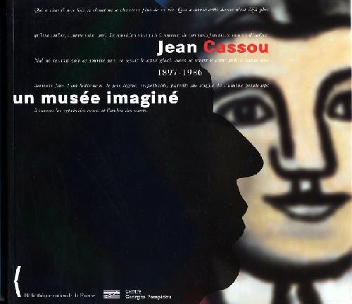 Un musée imaginé Jean Cassou 1897-1986