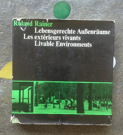 Lebensgerechte Außenräume.  / Les exterieurs vivants.  / Livable Environments