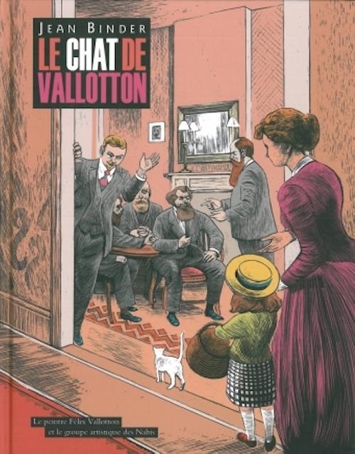 Le chat de Vallotton - Le peintre Félix Vallotton et le groupe artistique des Nabis