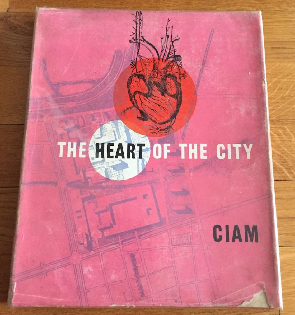CIAM 8. The Heart of the City: towards the humanisation of urban life.