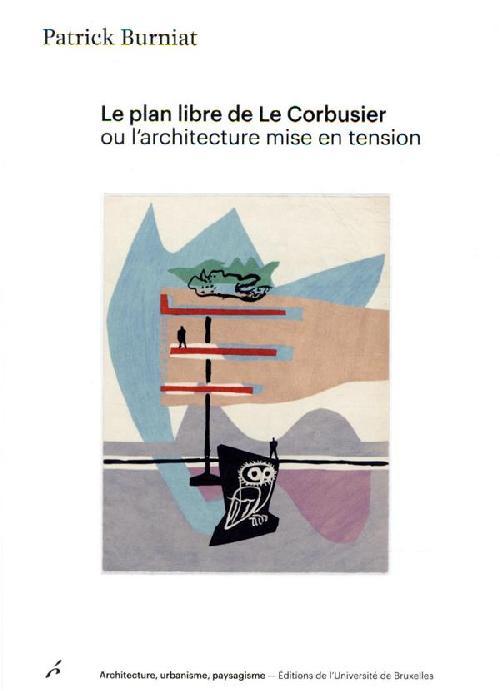 Le plan libre de Le Corbusier , ou l'architecture mise en tension