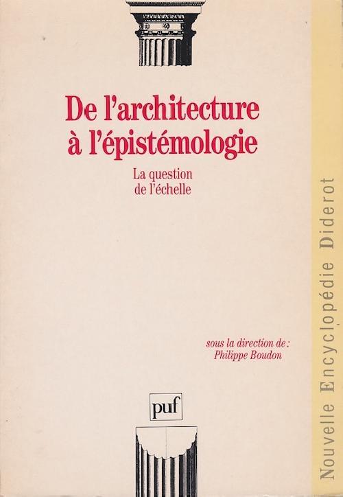 De l'architecture à l'épistémologie, la question de l'échelle - Nouvelle Encyclopédie Diderot