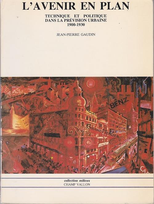 L'avenir en plan - Technique et politique dans la prévision urbaine (1900-1930)