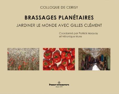 Brassages planétaires - Jardiner le monde avec Gilles Clément