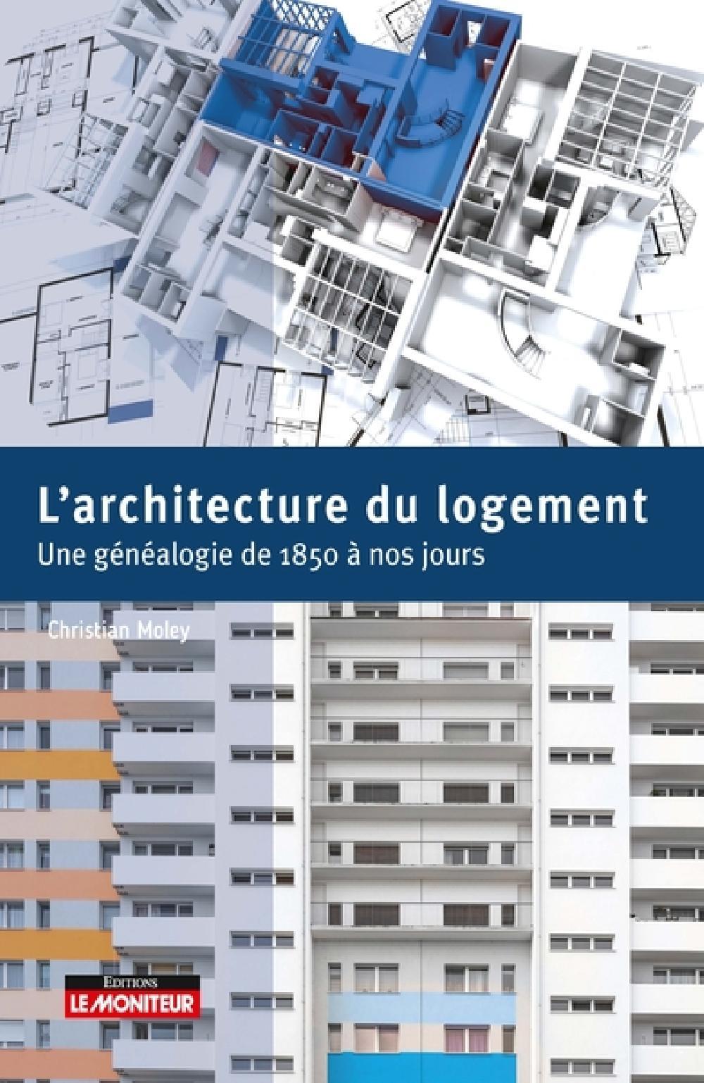 L'architecture du logement - Une généalogie de 1850 à nos jours