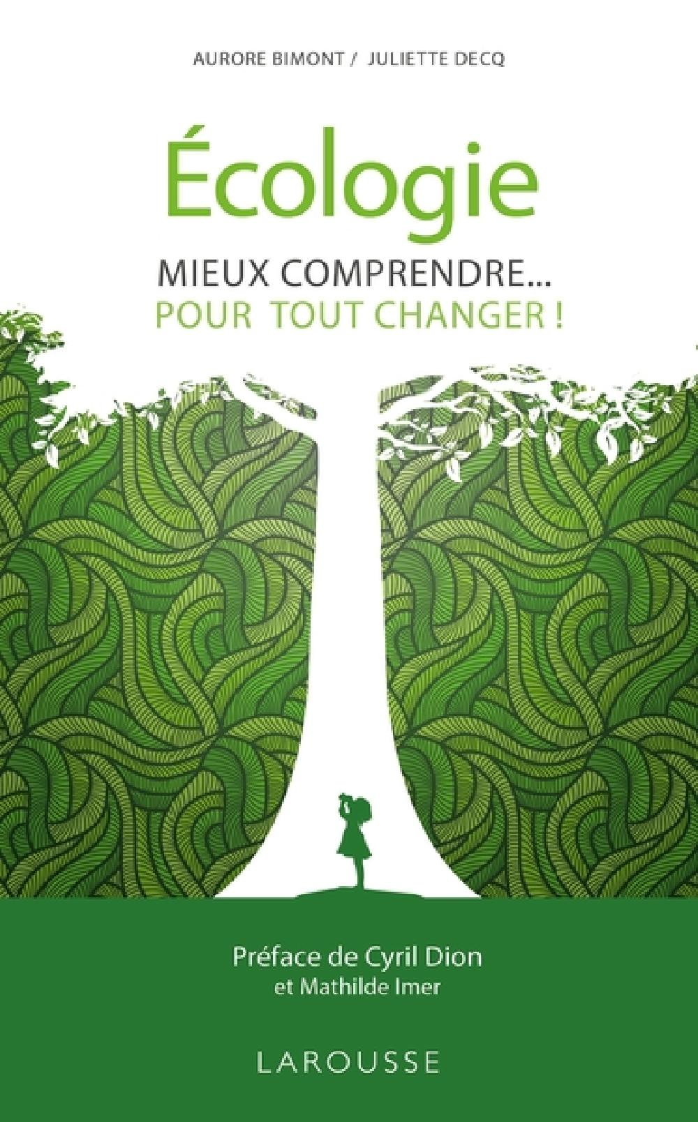 Ecologie - Mieux comprendre... pour tout changer !