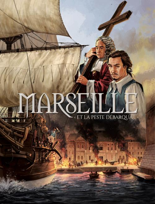 Marseille Tome 1 - Et la peste débarqua...