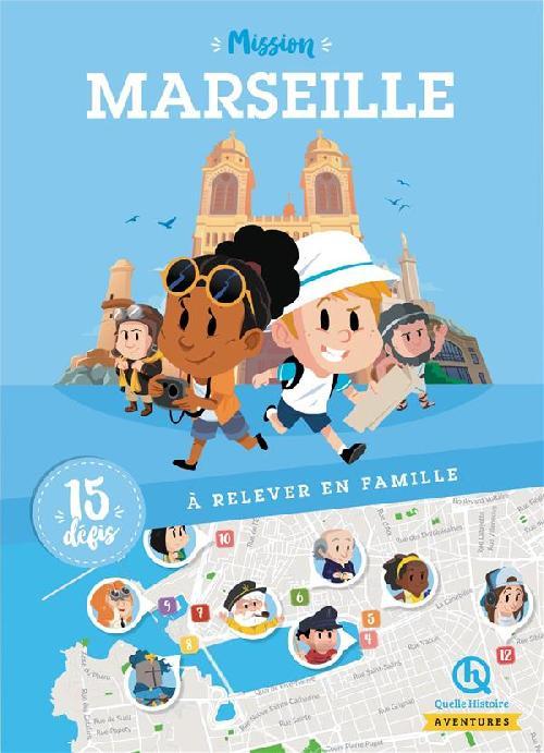 Mission Marseille - 15 défis à relever en famille