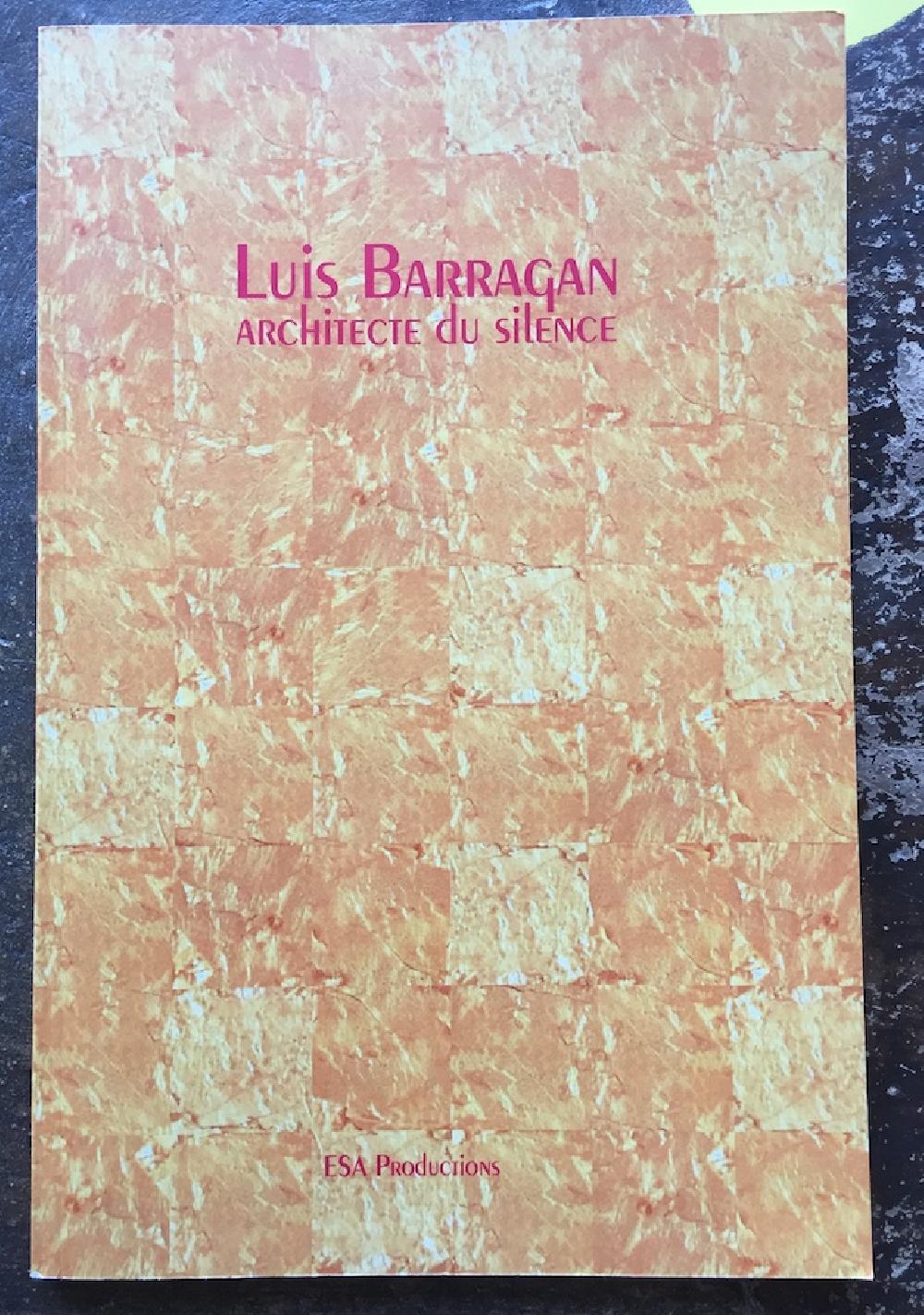 Luis Barragan architecte du silence
