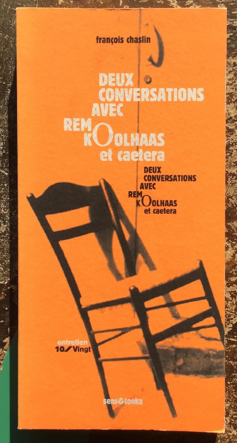 Deux conversations avec Rem Koolhaas, et caetera