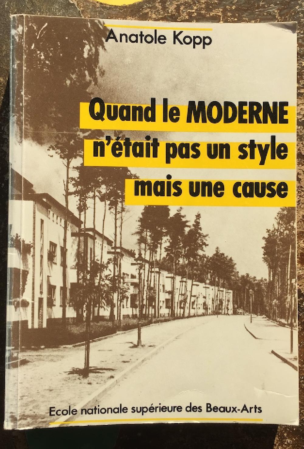 Quand le Moderne n'etait pas un style mais une cause