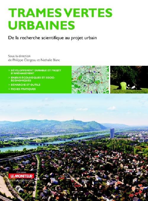 Trames vertes urbaines - De la recherche scientifique au projet urbain