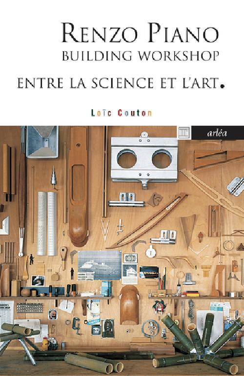 Renzo Piano - Building workshop. Entre la science et l'art