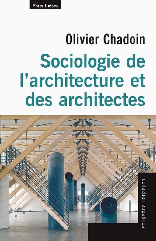 Sociologie de l?architecture et des architectes
