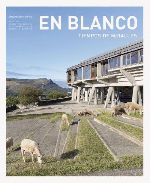 En Blanco 29 - Tiempos de Miralles / The Times of Miralles