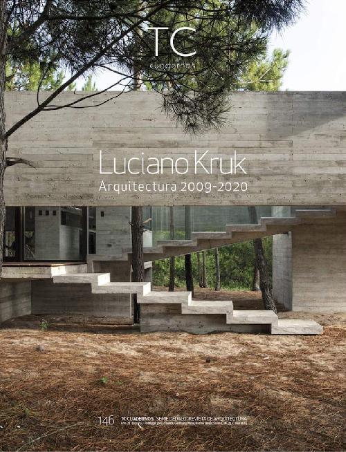 TC Cuadernos 146  : Luciano Kruk / Arquitectura 2009 - 2020