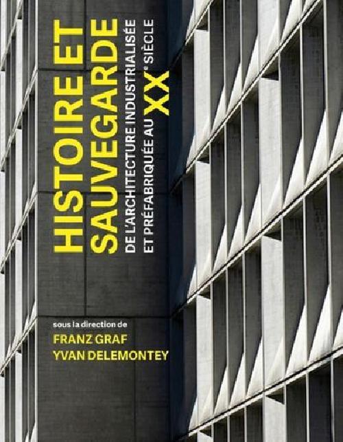 Histoire et sauvegarde de l'architecture industrialisée et préfabriquée au XXe siècle