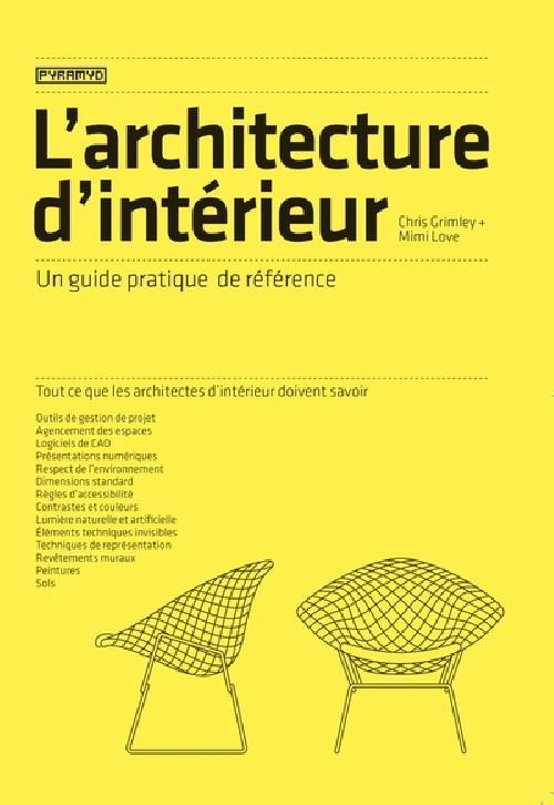 L'architecture d'intérieur - Un guide pratique de référence