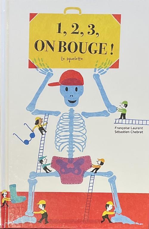 1, 2, 3, on bouge ! - Le squelette