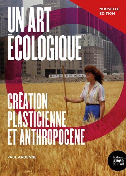 Un art écologique - Création plasticienne et anthropocène