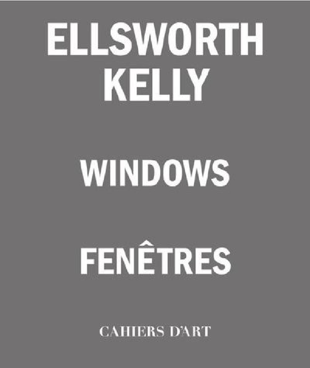 Ellsworth Kelly - Fenêtres / Windows