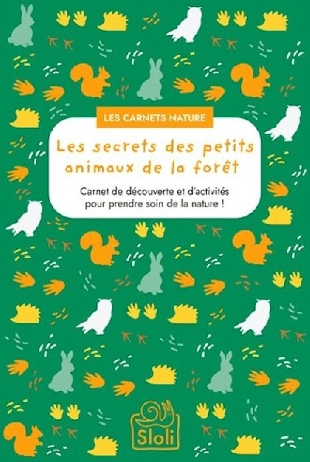 Carnet Les secrets des petits animaux de la forêt
