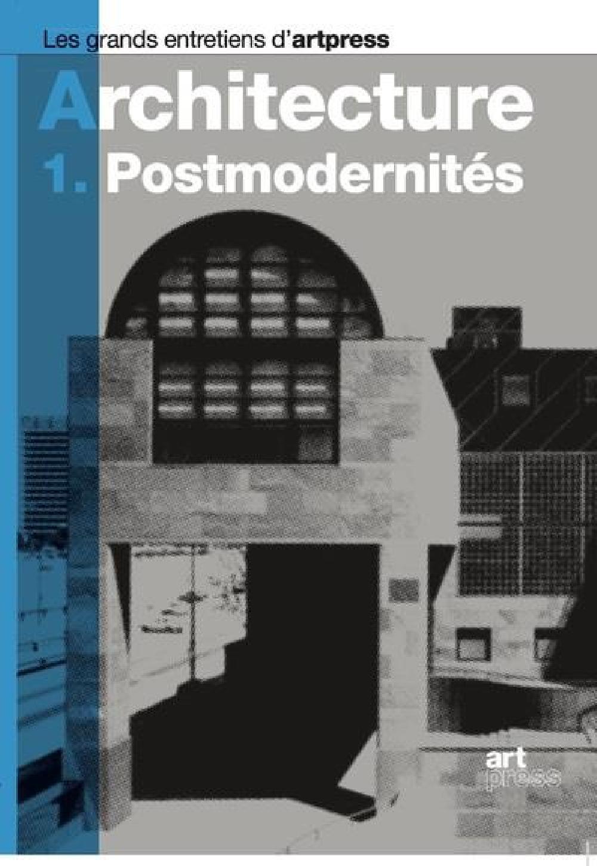 L'architecture - 1. Postmodernités - Poche