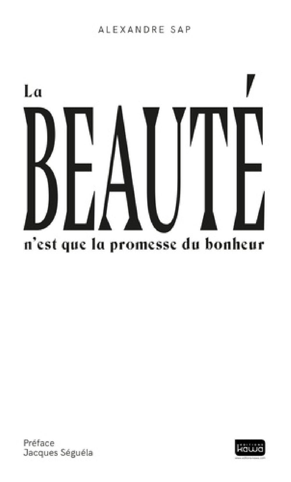 La beauté n'est que la promesse du bonheur