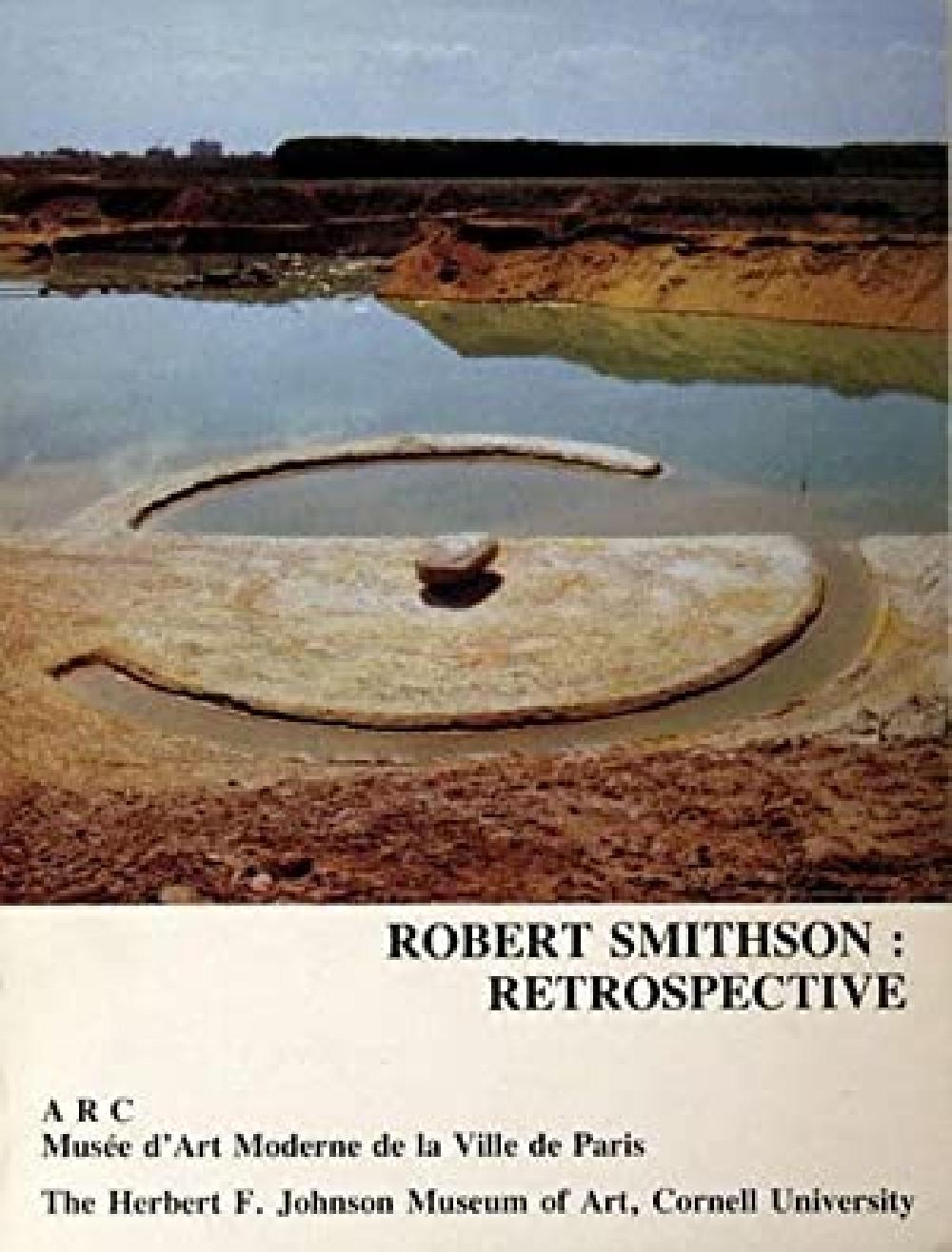 Robert Smithson: Rétropective