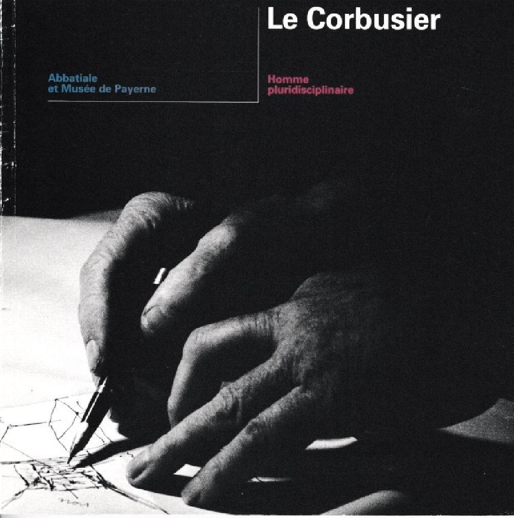 Le Corbusier - Homme pluridisciplinaire