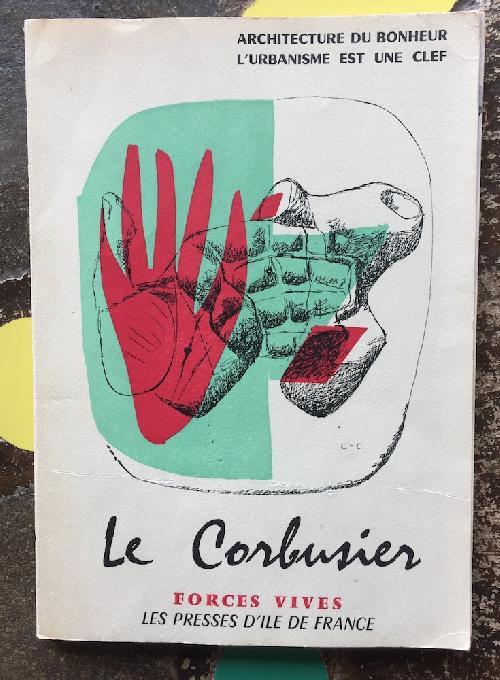 Le Corbusier -  Architecture du bonheur - L'urbanisme est une clef