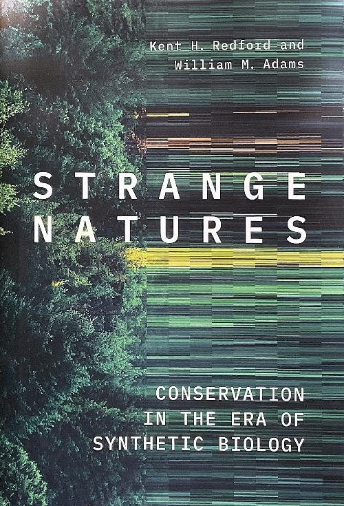 Strange Natures - Conservation in the Era of Synthetic Biology